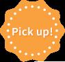 Pick Up!